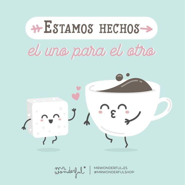 ¡Qué bien nos complementamos! #mrwonderfulshop #quotes #coffee #sugar