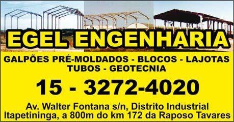 JORNAL AÇÃO POLICIAL TATUÍ E REGIÃO ONLINE: EGEL ENGENHARIA GEOTÉCNICA LTDA Rua. Walter Luiz Fontana, S/Nº Distrito Industrial - Itapetininga - SP e-mail: contato@egelengenharia.com.br www.egelengenharia.com.br tel:(15) 3272 4020