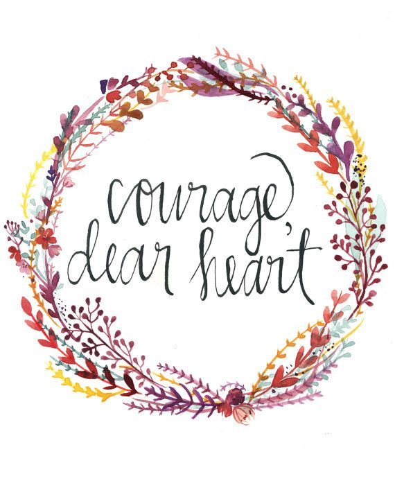 "Watercolor Floral Wreath Digital Print ""Courage, Dear Heart"" 8""x10"""