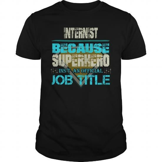 INTERNIST #jobs #tshirts #INTERNIST #gift #ideas #Popular #Everything #Videos #Shop #Animals #pets #Architecture #Art #Cars #motorcycles #Celebrities #DIY #crafts #Design #Education #Entertainment #Food #drink #Gardening #Geek #Hair #beauty #Health #fitness #History #Holidays #events #Home decor #Humor #Illustrations #posters #Kids #parenting #Men #Outdoors #Photography #Products #Quotes #Science #nature #Sports #Tattoos #Technology #Travel #Weddings #Women