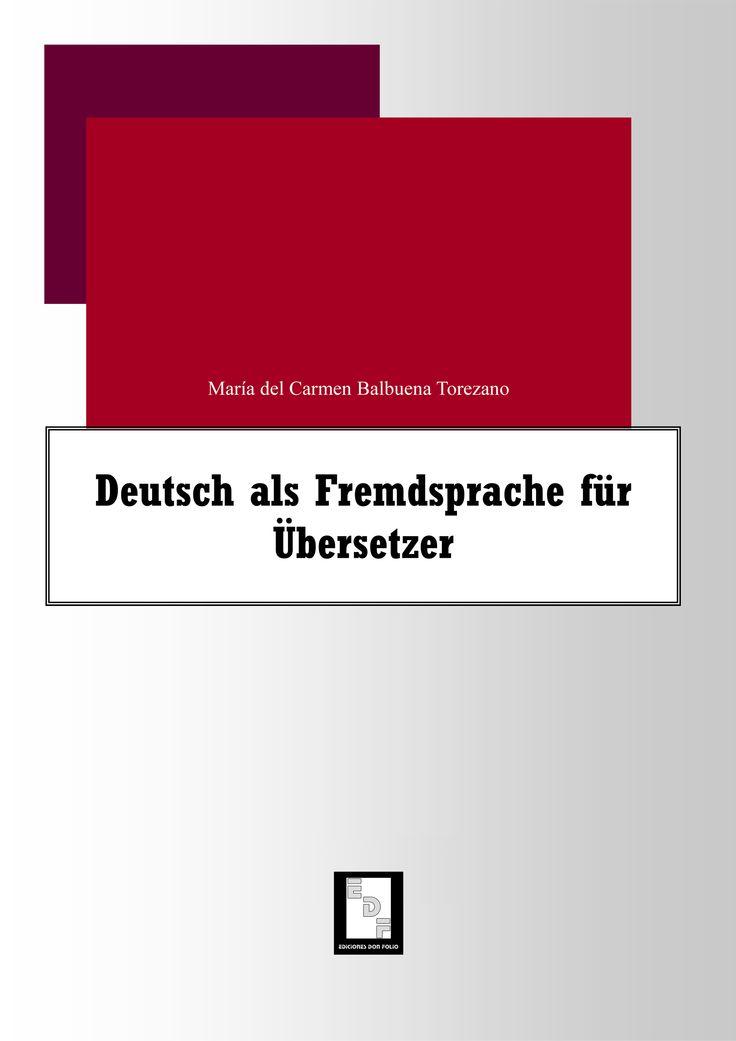 #Editorial. Deutsch als Fremdsprache für Übersetzer. Mª del Carmen Balbuena Torezano.