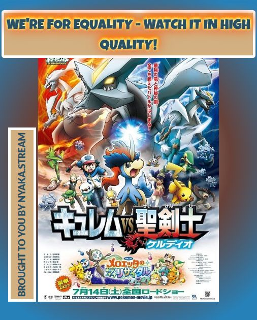 pokemon movie 15 kyurem vs seikenshi idws