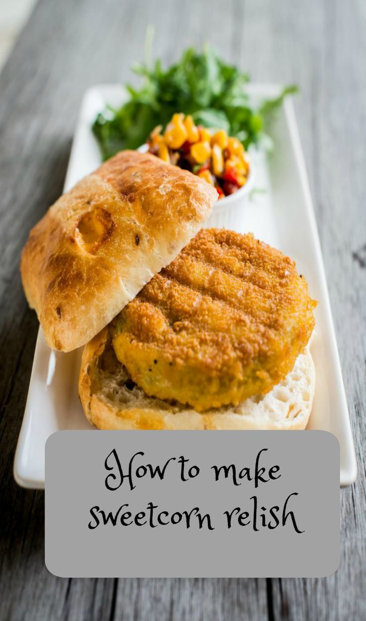 Vegetable Burger with Sweetcorn Relish A lovely recipe showing you how to make a simple sweetcorn relish. Perfect relish recipe for a BBQ or an idea picnic treat