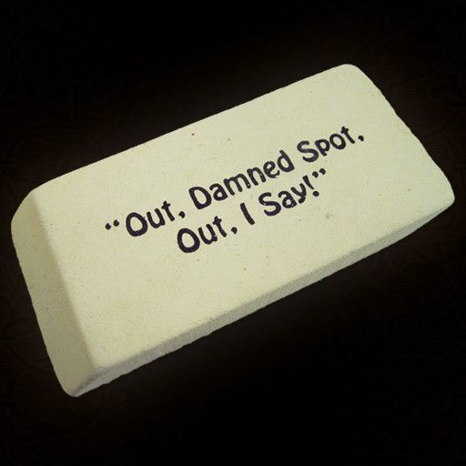 """""""Out, Damned Spot, Out, I Say!"""" Eraser. #Macbeth #Eraser"""