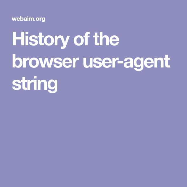 History of the browser user-agent string