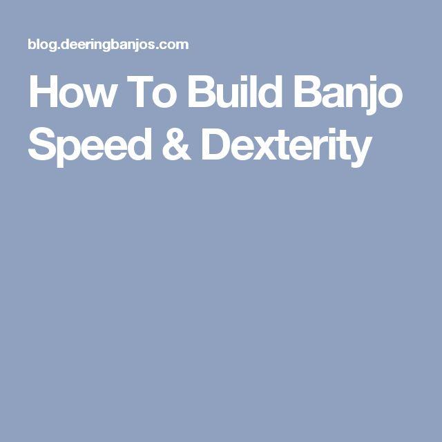 How To Build Banjo Speed & Dexterity