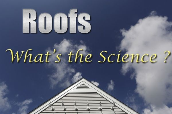 Roofs – What is the Science? #RoyalLePage #PeiferRealty #ChathamKent #HomeMaintenance #RoofTips #Blog