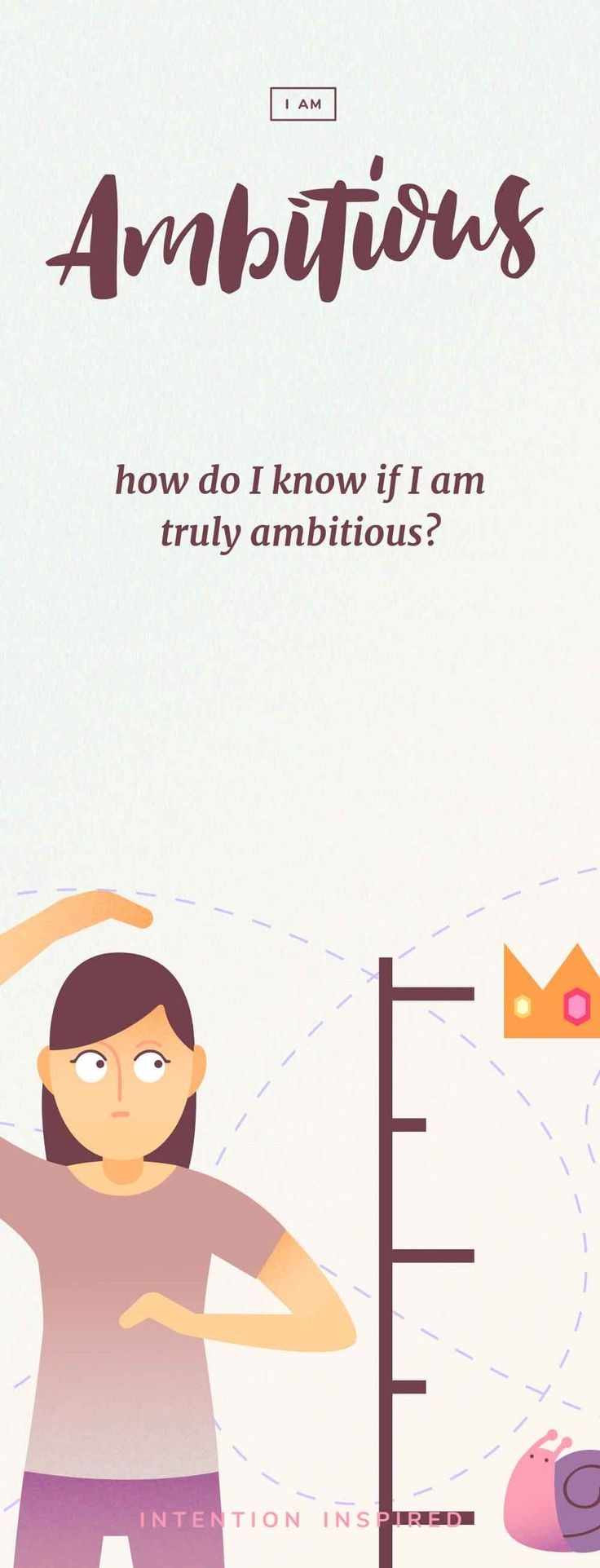 If someone asked you to describe your personality, would ambitious make it to the list? And when it comes down to it, what does being ambitious really mean exactly?