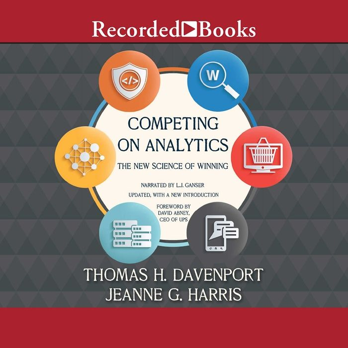 2017 Competing On Analytics The New Science Of Winning Audiobook By Thomas H Davenport Recorded Books Audio Books Science Competing