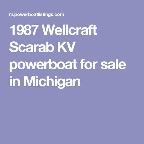 1987 Wellcraft Scarab KV powerboat for sale in Michigan