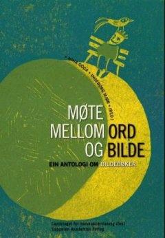 Møte mellom ord og bilde, ein antologi om billedbøker by Ingeborg Mjør og Nina Goga