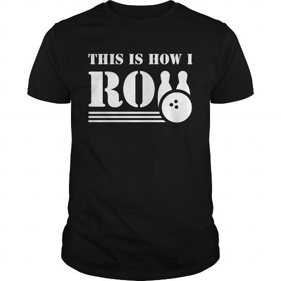 Awesome Bowling Lovers Tee Shirts Gift for you or your family member and your friend:  This Is How I Roll Funny Bowling Shirt Tee Shirts T-Shirts