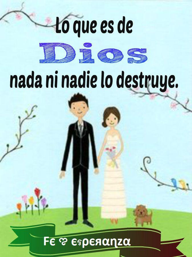 Lo que es de Dios nada ni nadie lo destruye.
