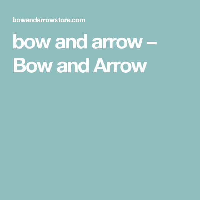 bow and arrow – Bow and Arrow
