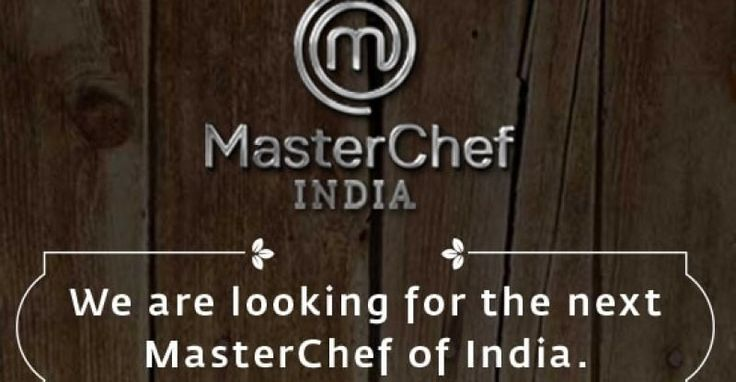 How To Apply For MasterChef India 2017 Season 6 Auditions, Online Registration Guidelines