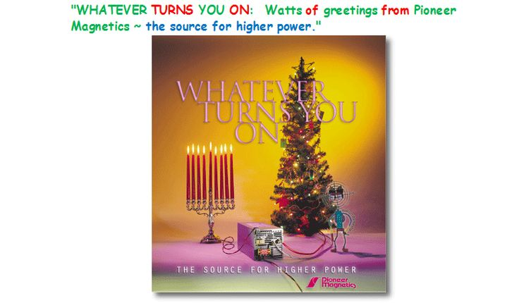 Watts of greetings from Pioneer Magnetics, Inc.  http://www.pioneermag.com .  Premier switching power supply manufacturer.