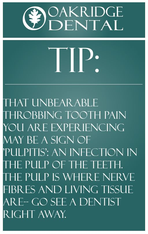 Emergency Dentistry daily insight: That unbearable throbbing tooth pain you are experiencing may be a sign of 'pulpitis': an infection in the pulp of the teeth.  The pulp is where nerve fibres and living tissue are-- go see a dentist right away                                                                                                                                                     More