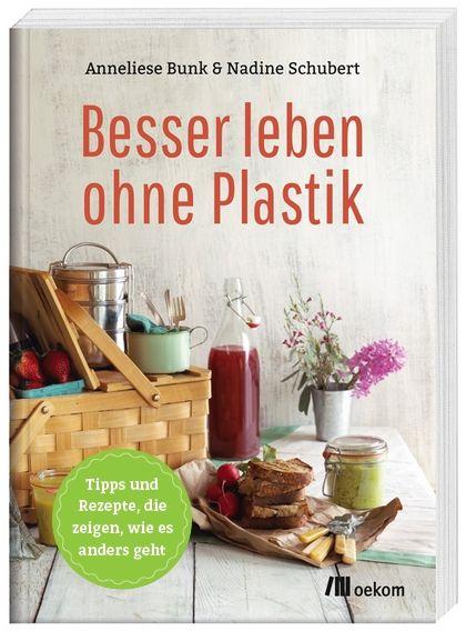 Besser leben ohne Plastik - Das Buch