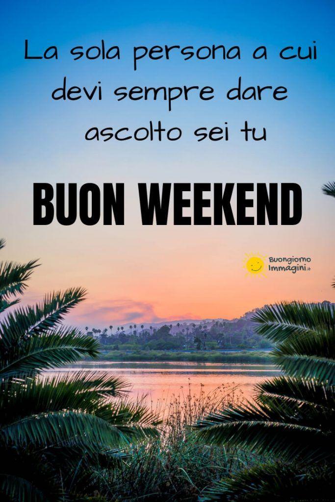 46 Immagini E Frasi Gratis Di Buon Weekend Buongiorno Immagini