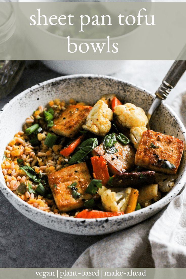 Sheet Pan Tofu Bowls Plant Based Vegan Recipe Grateful Grazer Recipe Sheet Pan Recipes Whole Food Recipes Vegetarian Recipes