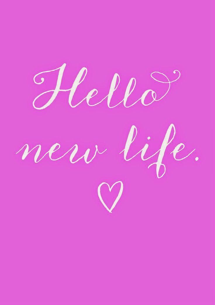 Hello new life!!