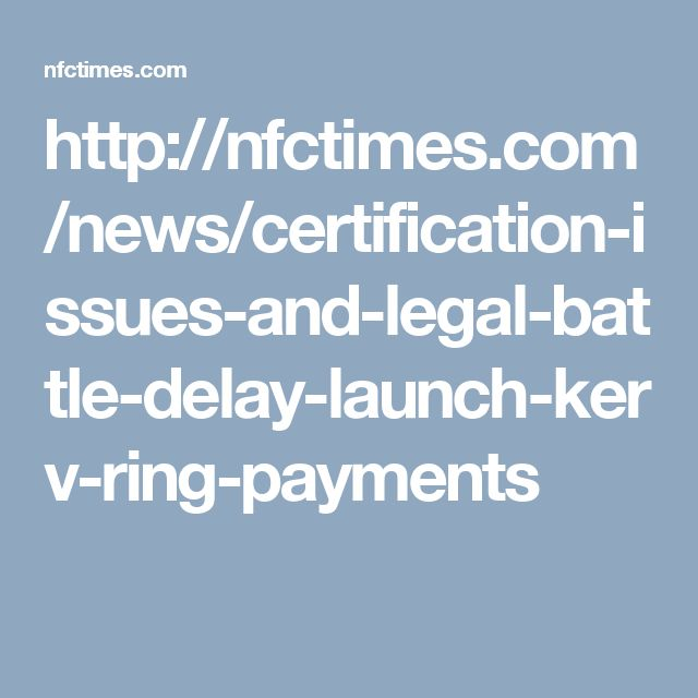 http://nfctimes.com/news/certification-issues-and-legal-battle-delay-launch-kerv-ring-payments