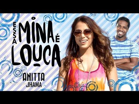 Anitta - Essa Mina é Louca feat. Jhama (LETRA)
