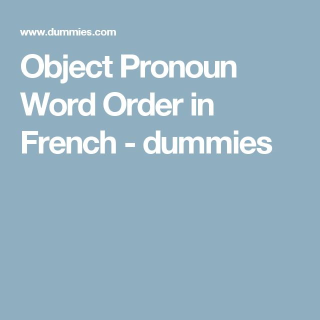Object Pronoun Word Order in French - dummies