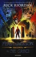 Percy Jackson racconta gli dei greci / Rick Riordan; traduzione di Laura Grassi