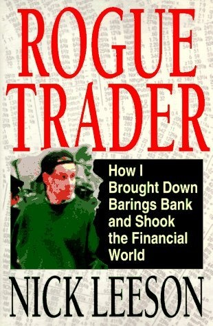 Rogue Trader: How I Brought Down Barings Bank and Shook the Financial World by Nick Leeson, http://www.amazon.com/dp/0316518565/ref=cm_sw_r_pi_dp_xcEdrb1B9DF82