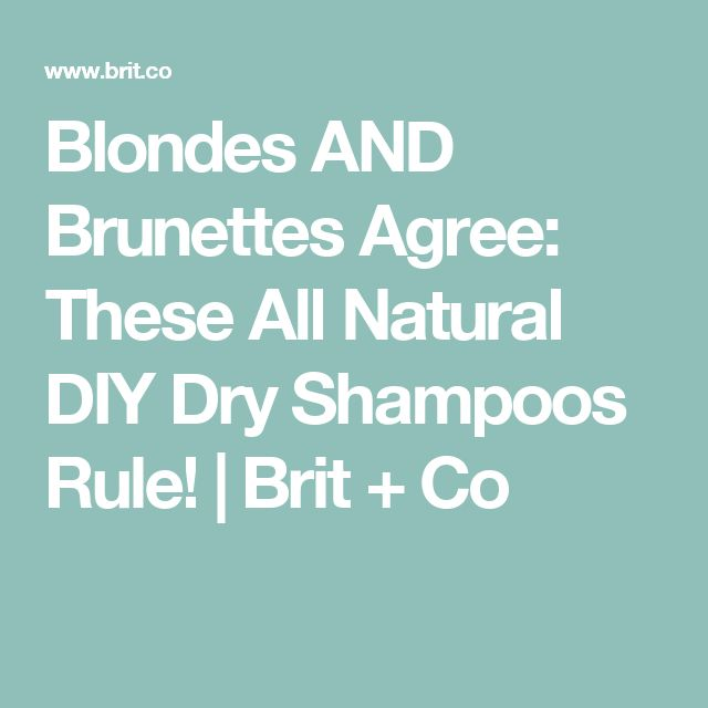 Blondes AND Brunettes Agree: These All Natural DIY Dry Shampoos Rule! | Brit + Co