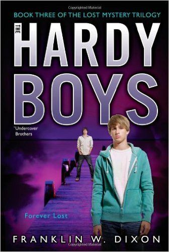 Forever Lost: Book Three in the Lost Mystery Trilogy (Hardy Boys (All New) Undercover Brothers)