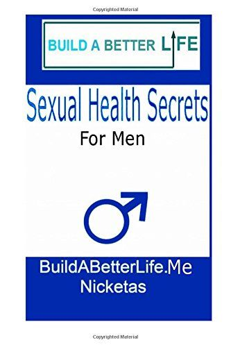Sexual Health Secrets For Men: How To Boost Your Libido, ...