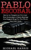 Free Kindle Book -  [History][Free] Pablo Escobar: Savior or Dangerous Criminal - The Chronicles of Pablo Escobar the Biggest King Pin The World Has Ever Seen Check more at http://www.free-kindle-books-4u.com/historyfree-pablo-escobar-savior-or-dangerous-criminal-the-chronicles-of-pablo-escobar-the-biggest-king-pin-the-world-has-ever-seen/