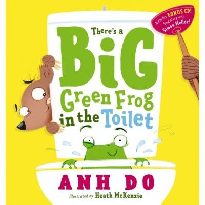 There's a Big Green Frog in the Toilet by Anh Do illustrated by Heath McKenzie