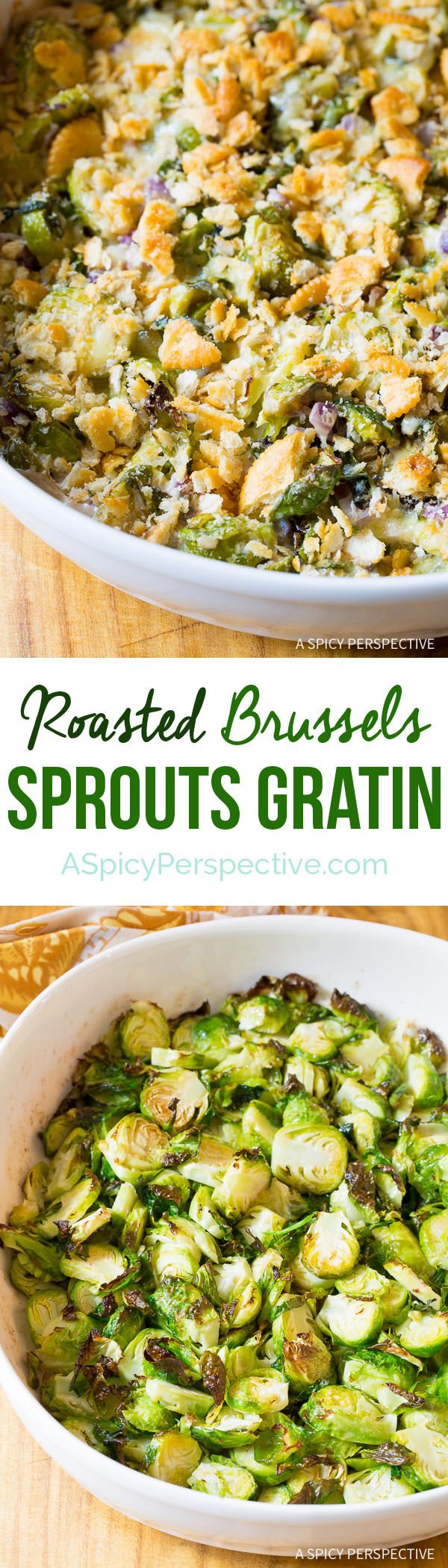Creamy Roasted Brussels Sprouts Gratin on ASpicyPerspetive.com #thanksgiving
