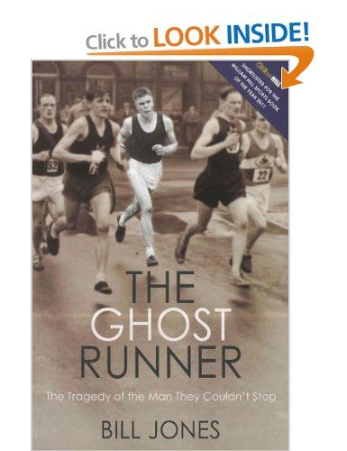 The Ghost Runner: The Tragedy of the Man They Couldn't Stop: Amazon.co.uk: Bill Jones: Books