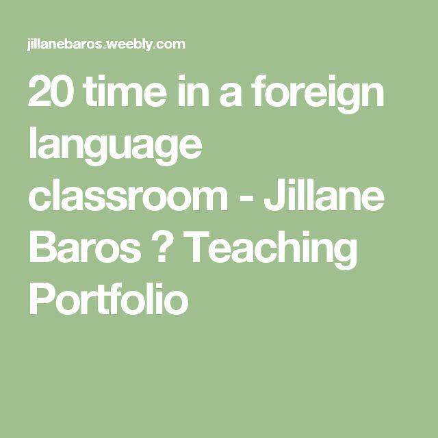 20 time in a foreign language classroom - Jillane Baros ♦ Teaching Portfolio