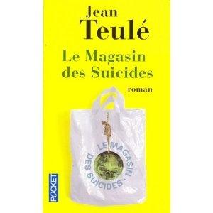 Jean Teulé : Le Magasin des Suicides
