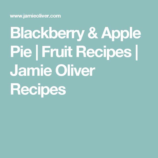 Blackberry & Apple Pie | Fruit Recipes | Jamie Oliver Recipes