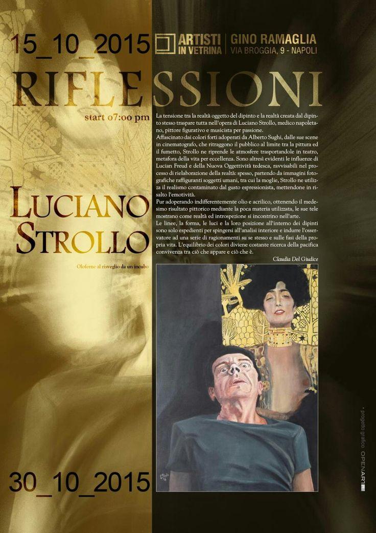 """Claudia Del Giudice per Luciano Strollo """"Riflessioni"""" / Gino Ramaglia - Artisti in Vetrina, Napoli 15>30 ottobre 2015"""