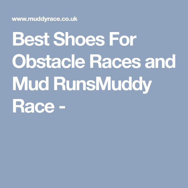 Best Shoes For Obstacle Races and Mud RunsMuddy Race -