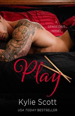 Play by Kylie Scott | Stage Dive, BK#2 | Publisher: St. Martin's Griffin | Publication Date: April 1, 2014 | www.kylie-scott.com | Contemporary Romance / New Adult #rockstars