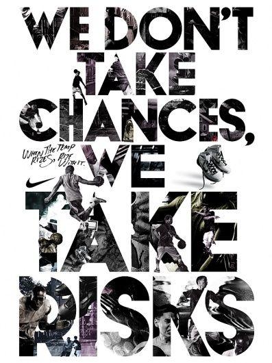 We Don't Take Chances, We Take Risks