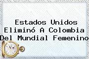 http://tecnoautos.com/wp-content/uploads/imagenes/tendencias/thumbs/estados-unidos-elimino-a-colombia-del-mundial-femenino.jpg Mundial Femenino. Estados Unidos eliminó a Colombia del Mundial Femenino, Enlaces, Imágenes, Videos y Tweets - http://tecnoautos.com/actualidad/mundial-femenino-estados-unidos-elimino-a-colombia-del-mundial-femenino/