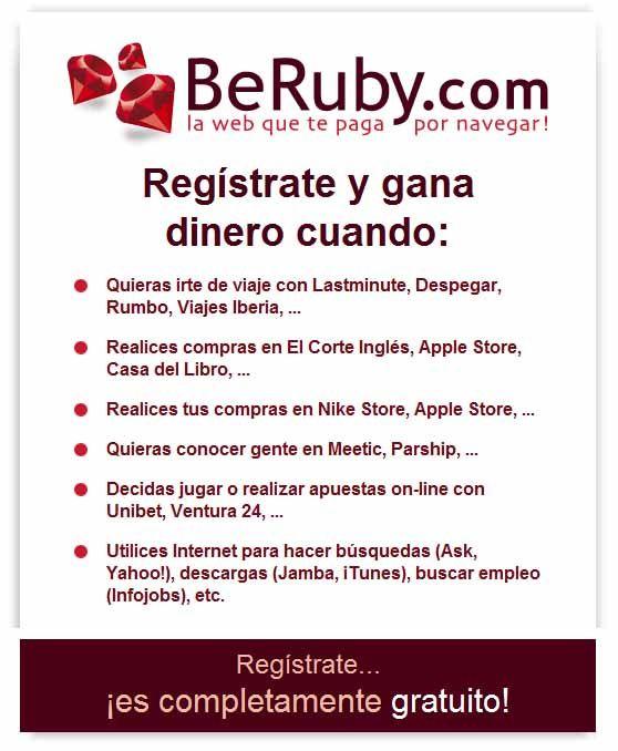 Beruby es una página web que te paga por navegar. ¿Qué quiere decir navegar? Muy fácil, hacer lo que haces normalmente en internet. Visitar web, registrarte en webs o comprar por Internet. Enlace para el registro http://es.beruby.com/promocode/uwRsx3