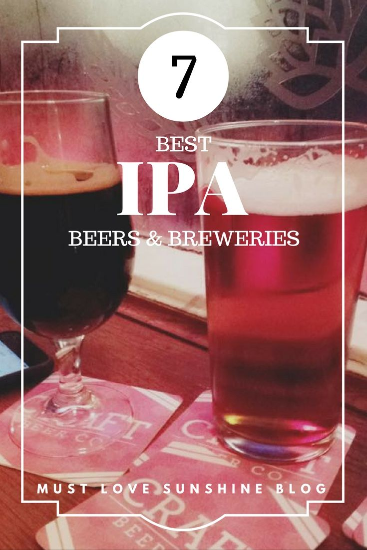 7 best IPA Beers according to Must Love Sunshine blog in honor of National IPA Day! || https://mustlovesunshine.wordpress.com/2016/08/04/happy-national-ipa-day/