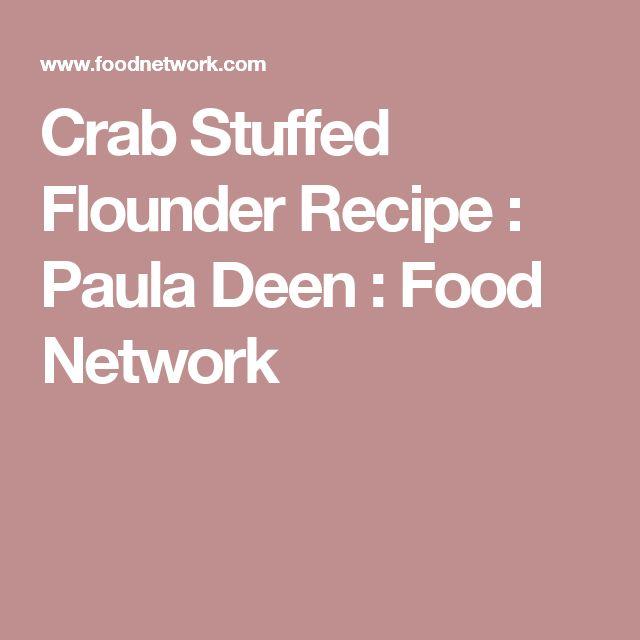 Crab Stuffed Flounder Recipe : Paula Deen : Food Network