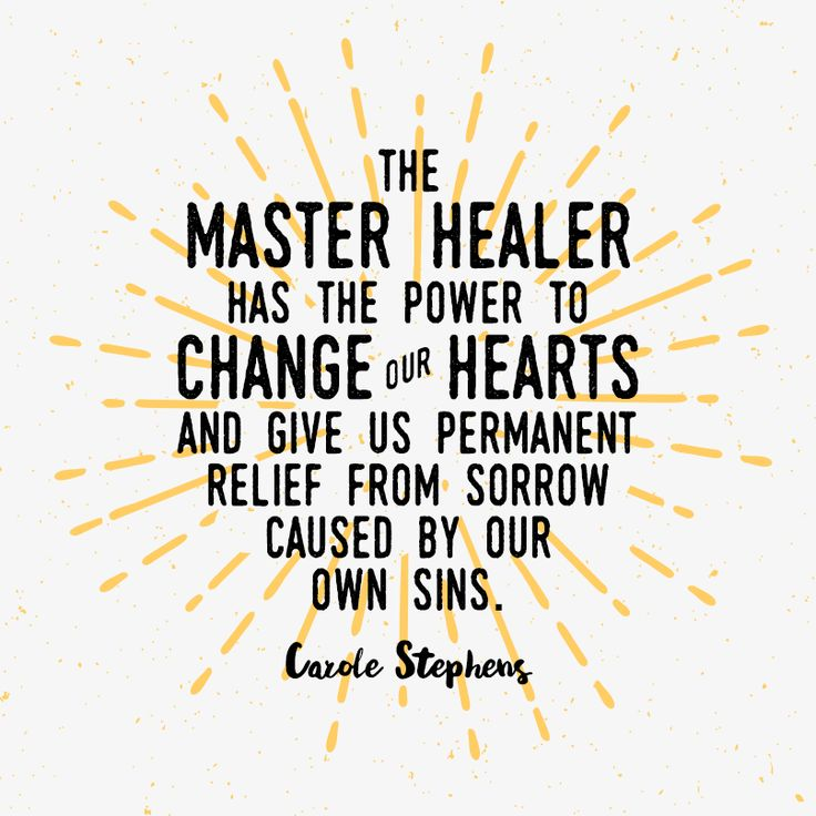 """Sister Carole M. Stephens: """"The Master Healer has the power to change our hearts and give us permanent relief from sorrow caused by our own sins."""" #LDS #LDSconf #quotes"""
