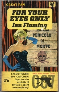 For Your Eyes Only by Ian Fleming. James Bond novel. Pan paperback. Cover art by the great Sam Peffer http://scottgronmark.blogspot.co.uk/2015/01/a-salute-to-sam-peffer-greatest.html